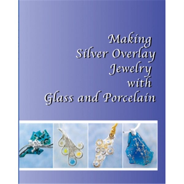 Livre - Making Silver Overlay Jewelry with Glass and Porcelain - Anglais